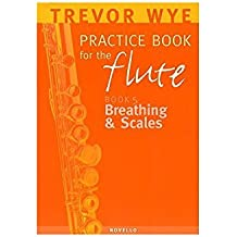 A Trevor Wye Practice Book for the Flte Volume 5: Breathing and Scales