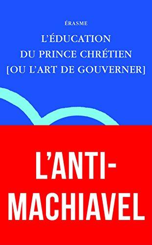 L' ducation du prince chrtien: [ou l'art de gouverner]