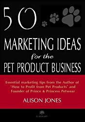 50 Marketing Ideas for the Pet Product Business