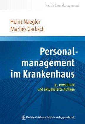 Personalmanagement im Krankenhaus: 4. aktualisierte und erweiterte Auflage (Health Care Management)