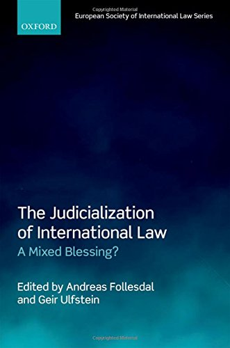 The Judicialization of International Law: A Mixed Blessing? (European Society of International Law)