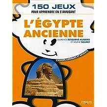 L'Egypte ancienne: 150 jeux pour apprendre en s'amusant