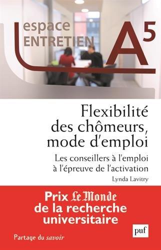 Flexibilité des chômeurs, mode d'emploi : Les conseillers à l'emploi à l'épreuve de l'activation par Lynda Lavitry