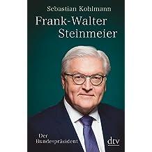 Frank-Walter Steinmeier: Der Weg ins Schloss Bellevue
