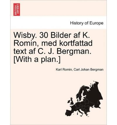 Wisby. 30 Bilder AF K. Romin, Med Kortfattad Text AF C. J. Bergman. [With a Plan.] (Paperback)(Norwegian) - Common