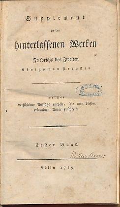 Supplement zu den hinterlassenen Werken Friedrichs des Zweiten Königs von Preußen. Erster und zweiter Band (von 4 Bänden).