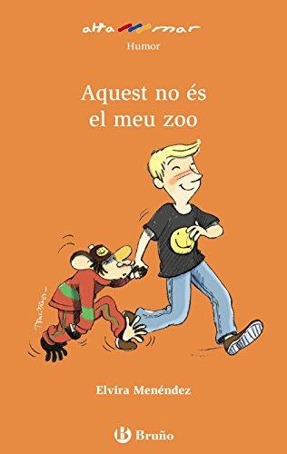 Aquest no és el meu zoo (Valencià - A Partir De 8 Anys - Altamar) por Elvira Menéndez