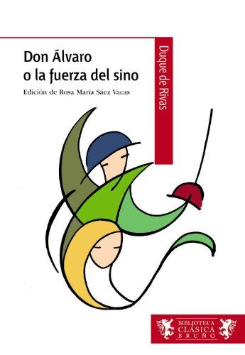 Don Álvaro o la fuerza del sino (Castellano - A Partir De 12 Años - Biblioteca Clásica Bruño) por Ángel de Saavedra