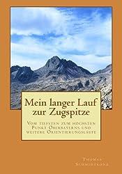 Mein langer Lauf zur Zugspitze: Vom tiefsten zum höchsten Punkt Oberbayerns und weitere Orientierungsläufe