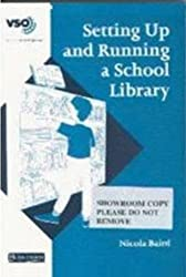 Setting Up and Running a School Library (VSO Teacher's Handbooks) by Nicola Baird (1994-04-27)