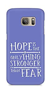 AMEZ hope is the only thing stronger than fear Back Cover For Samsung Galaxy S7 Edge