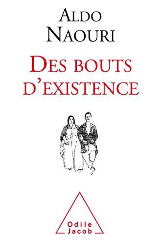 Des Bouts d'existence par  Aldo Naouri