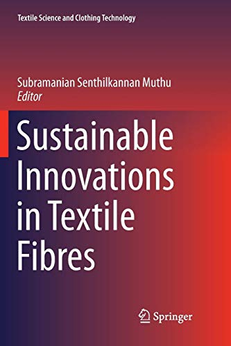 Sustainable Innovations in Textile Fibres (Textile Science and Clothing Technology)