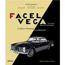 Facel Véga, le grand tourisme à la française 1939-1964 : L'aventure industrielle des forges et ateliers de constructions d'Eure-et-Loir ; Texte intégral