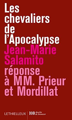 Les chevaliers de l'Apocalypse : Rponse  MM. Prieur et Mordillat (Culture et religion)