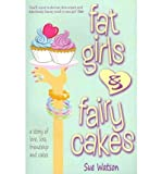 [(Fat Girls and Fairy Cakes)] [Author: Sue Watson] published on (September, 2011)