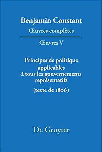 Principes De Politique Applicables a Tous Les Gouvernements Representatifs: (Texte De 1806)