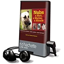 Nubs - The True Story of a Mutt, a Marine, & a Miracle [With Earbuds] (Playaway Top Young Adult Picks)