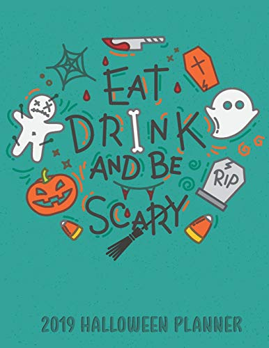 er Eat Drink and Be Scary: Get Organized This Halloween Party 2019! Preparations and Costume, Planning, Budget, Decorations and Notes ()