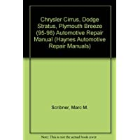 Chrysler Cirrus, Dodge Stratus, Plymouth Breeze Automotive Repair Manual: Models Covered: Chrysler Cirrus, Dodge Stratus and Plymouth Breeze 1995 Through