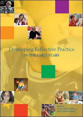 [(Developing Reflective Practice in the Early Years)] [By (author) Alice Paige-Smith ] published on (April, 2008)
