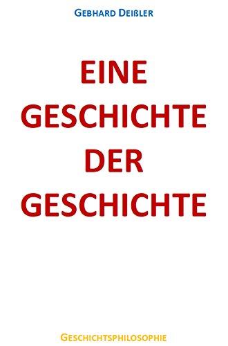 EINE GESCHICHTE DER GESCHICHTE