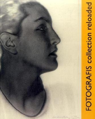 FOTOGRAFIS collection reloaded: Von Alfred Stieglitz bis Andreas Gursky. Katalog zur Ausstellung Buch-Cover