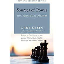 Sources of Power: How People Make Decisions
