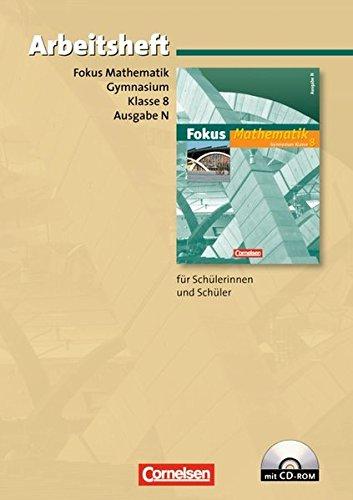 Fokus Mathematik - Gymnasium - Ausgabe N: 8. Schuljahr - Arbeitsheft mit eingelegten Lösungen und CD-ROM - Integrierte Schornstein