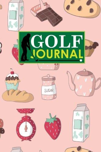 Golf Journal: Golf Course Guide, Golf Score Sheets, Golf Logbook, Yardage Book Golf, Cute Baking Cover: Volume 82 por Rogue Plus Publishing