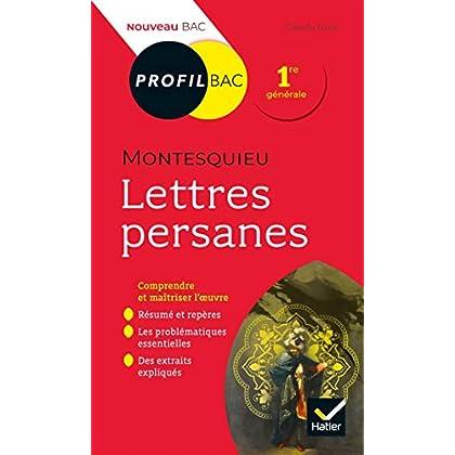 Profil - Montesquieu, Lettres persanes : toutes les clés d analyse pour le bac (programme de français 1re 2019-2020) (Profil Bac)