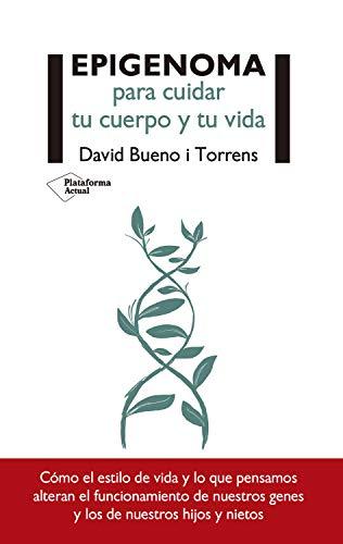 Epigenoma: para cuidar tu cuerpo y tu vida por David Bueno i Torrens