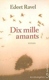 Dix mille amants par Edeet Ravel