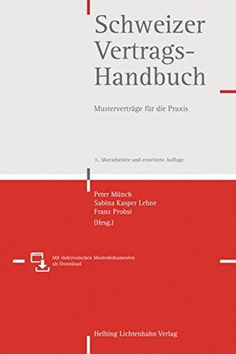 Schweizer Vertragshandbuch: Musterverträge für die Praxis