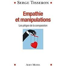 Empathie et manipulations : Les pièges de la compassion