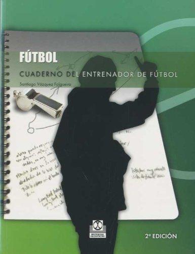 CUADERNO DEL ENTRENADOR DE FÚTBOL (Deportes) por Santiago Vázquez Folgueira