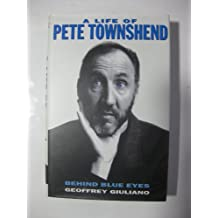 Behind Blue Eyes: Life of Pete Townshend