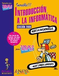 Introducción a la Informática. Edición 2008 (Informática Para Torpes)