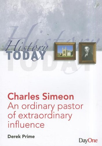 Charles Simeon: An Ordinary Pastor of Extraordinary Influence (History Today)
