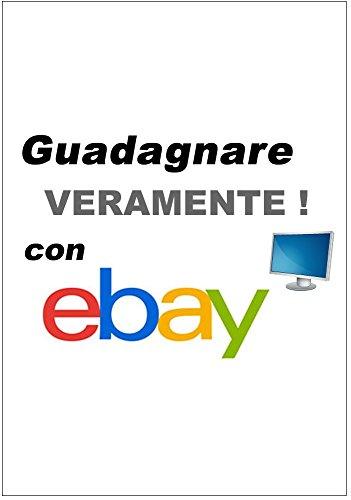 guadagnare-veramente-con-ebay-ebook-guadagna-inserendo-gratis-tutte-le-tue-inserzioni-su-ebay-il-sit