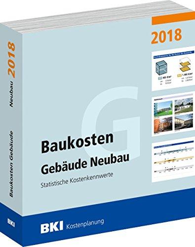 BKI Baukosten 2018 Neubau - Band 1 - Baukosten Gebäude - Statistische Kostenkennwerte - nach neuer DIN 277 - BKI-Kostenplanung