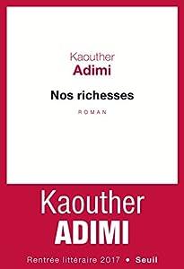 vignette de 'Nos richesses (Kaouther Adimi)'