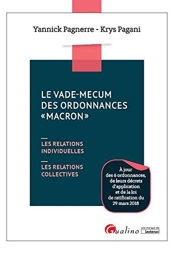 Le vade-mecum des ordonnances Macron : Les relations individuelles ; Les relatiosn collectives