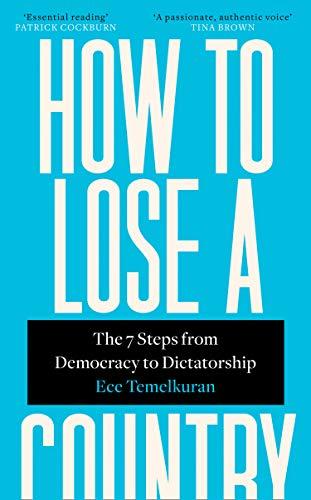 How To Lose A Country por Ece Temelkuran