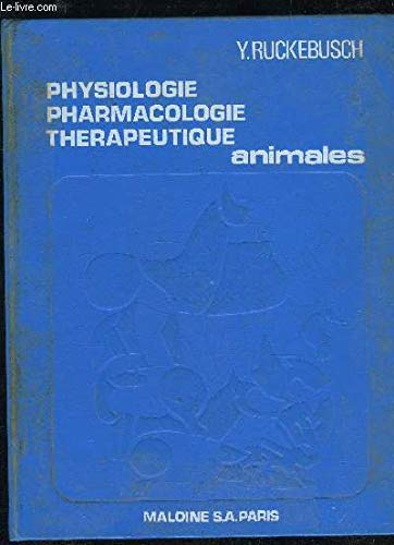 PHYSIOLOGIES PHARMACOLOGIE THERAPEUTIQUE ANIMALES par RUCKEBUSCH Y.