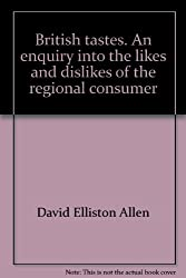 British tastes. An enquiry into the likes and dislikes of the regional consumer