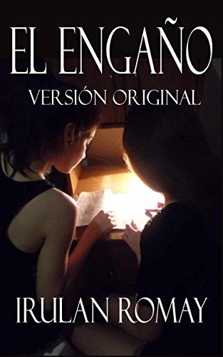 El Engaño: Versión Original por Irulan Romay