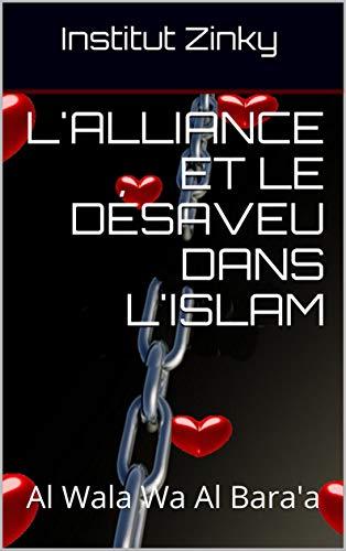 Couverture du livre L'Alliance et le Désaveu dans l'Islam: Al Wala Wa Al Bara'a (Tawhid t. 1)