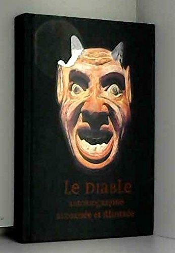 LE DIABLE. : Autobiographie autorisée et illustrée par Collectif