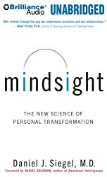 Mindsight: The New Science of Personal Transformation by Daniel J. Siegel M.D. (2010-01-12)